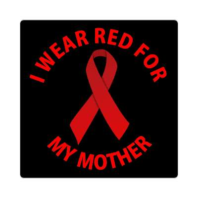 i wear red for my mother hiv aids ribbon sticker