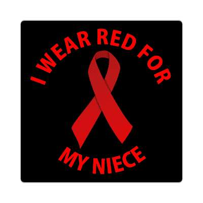i wear red for my niece hiv aids ribbon sticker