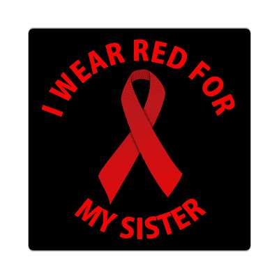 i wear red for my sister hiv aids ribbon sticker