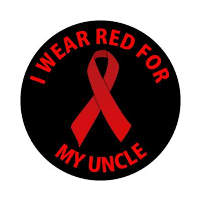 i wear red for my uncle hiv aids ribbon sticker