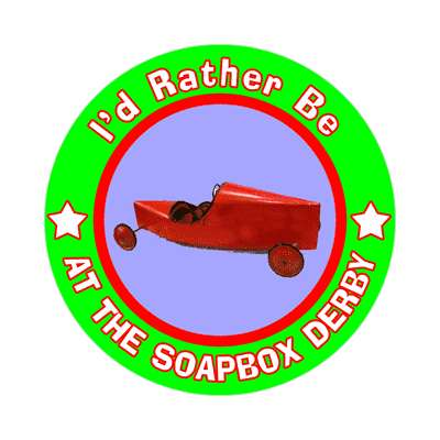 id rather be at the soapbox derby sticker