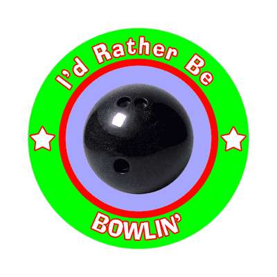 id rather be bowling sticker