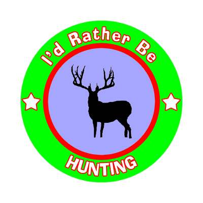 id rather be hunting deer sticker