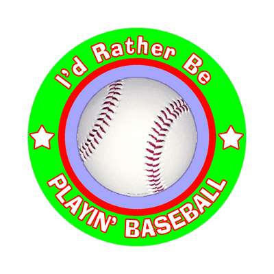 id rather be playing baseball sticker