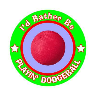id rather be playing dodgeball sticker