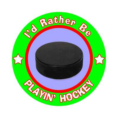 id rather be playing hockey sticker