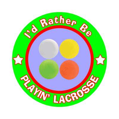 id rather be playing lacrosse sticker