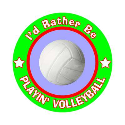id rather be playing volleyball sticker