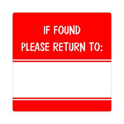 if found please return to bright red fill in sticker