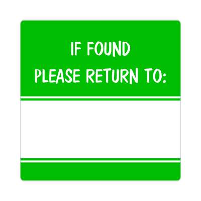 if found please return to green fill in sticker