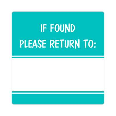 if found please return to teal fill in sticker