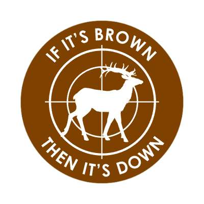 if its brown then its down target deer sticker