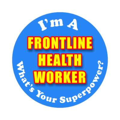 im an frontline health worker whats your superpower bright blue sticker