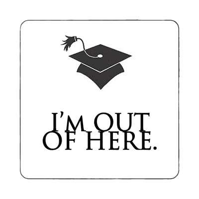 im out of here cap graduation magnet