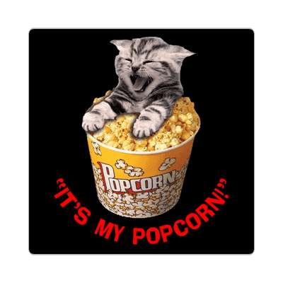 its my popcorn selfish kitten sticker