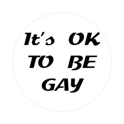 its okay to be gay sticker
