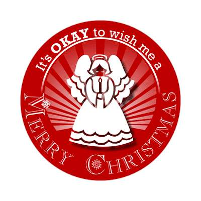 its okay to wish me a merry christmas red rays angel sticker