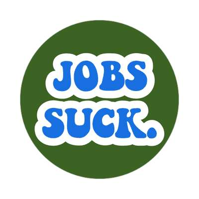 jobs suck bold green sticker