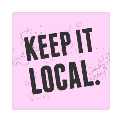 keep it local magenta light modern sticker