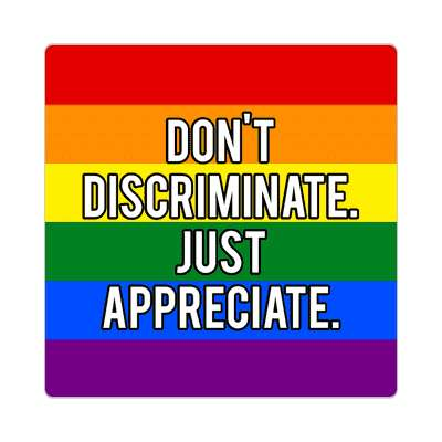 lgbt dont discriminate just appreciate sticker