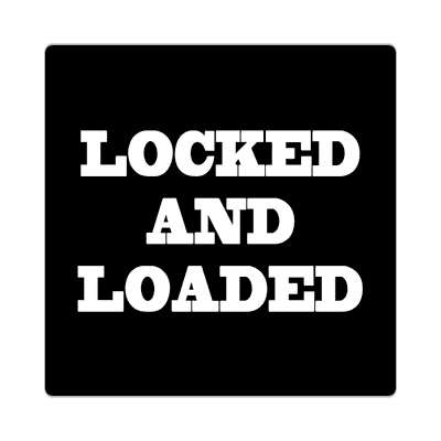 locked and loaded black serif sticker