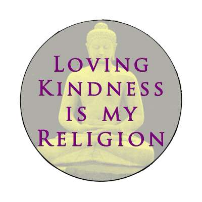 loving kindness is my religion magnet