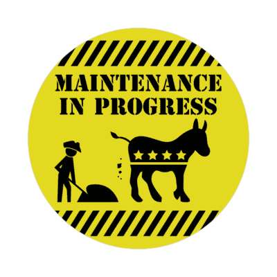 maintenance in progress democrat sticker
