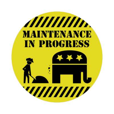 maintenance in progress republican sticker