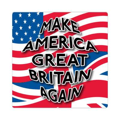 make america great britain again sticker