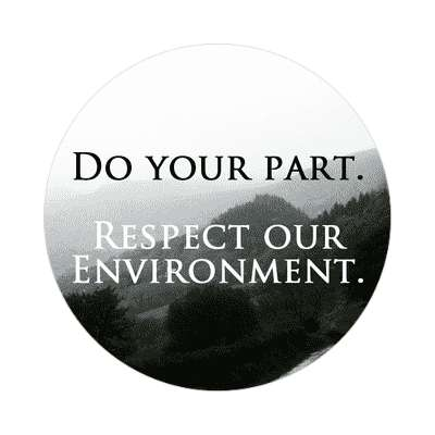 mountains do your part respect our environment sticker