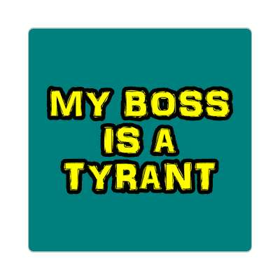 my boss is a tyrant sticker