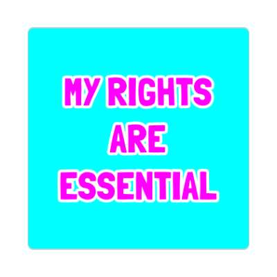 my rights are essential aqua sticker
