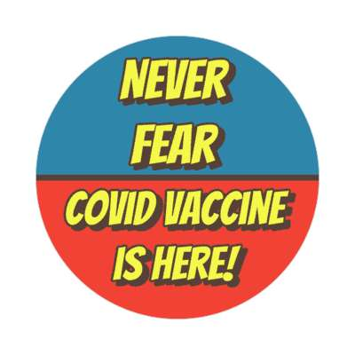 never fear covid vaccine is here blue red stickers, magnet