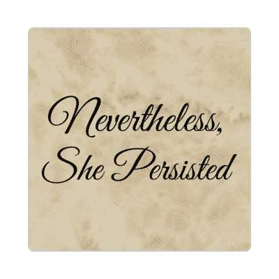 nevertheless she persisted classy cursive sticker