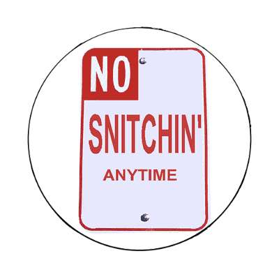 no snitchin street sign parody magnet