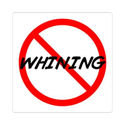 no whining slash red sticker