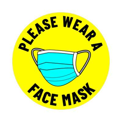 please wear a face mask yellow bright sticker