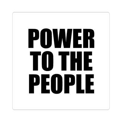 power to the people white sticker