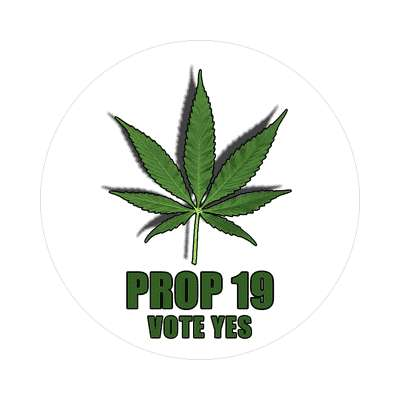 prop 19 vote yes sticker