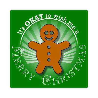 rays green its okay to wish me a merry christmas gingerbread man sticker