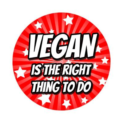 rays red vegan is the right thing to do sticker