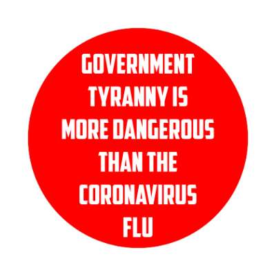 red government tyranny is more dangerous than the coronavirus flu sticker