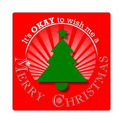 red rays its okay to wish me a merry christmas tree sticker