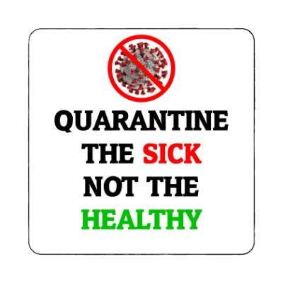 red slash covid-19 quarantine the sick not the healthy magnet
