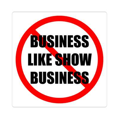 red slash no business like show business sticker