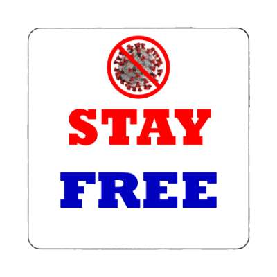red slash stay free coronavirus white blue magnet