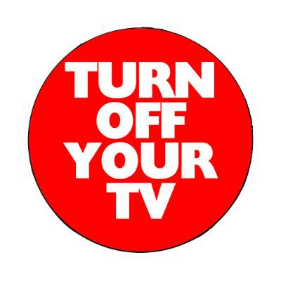 red turn off your tv magnet