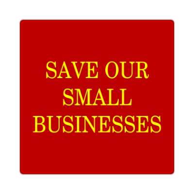 save our small businesses deep red sticker