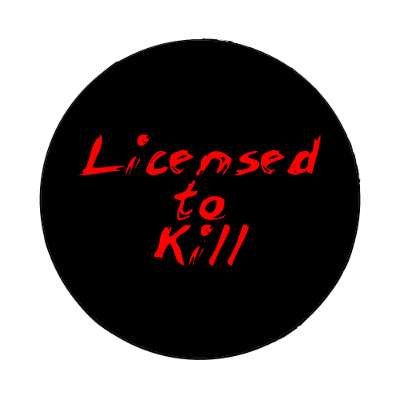 scribble black licensed to kill magnet