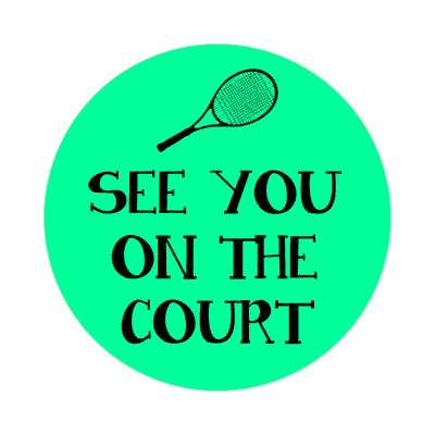 see you on the court sticker